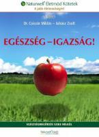 Egészség - Igazság! Dr. Császár Miklós - Juhász Zsolt