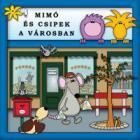 Mimó és Csipek a városban - környezettudatos mesekönyv
